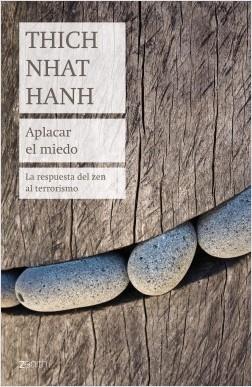 Aplacar el miedo - Thich Nhat Hanh | Planeta de Libros