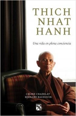 Thich Nhat Hanh - Bernard Baudouin,Céline Chadelat | Planeta de Libros
