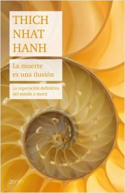La muerte es una ilusión - Thich Nhat Hanh | Planeta de Libros