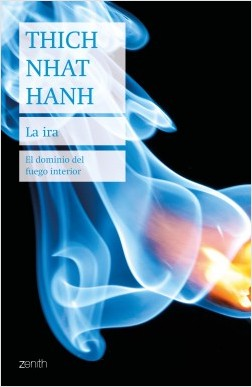 La ira - Thich Nhat Hanh | Planeta de Libros