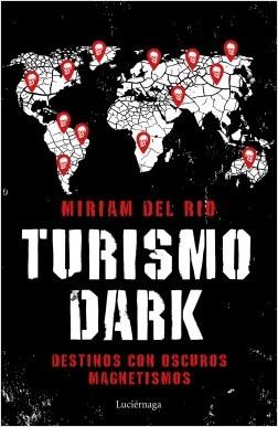 Turismo Dark - Míriam del Río | Planeta de Libros