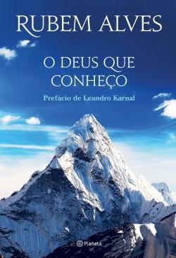 O Deus que conheço - Rubem Alves | Planeta de Libros