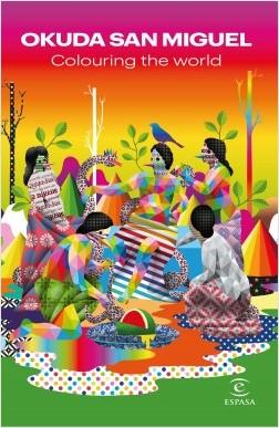 Colouring the World - Okuda San Miguel | Planeta de Libros