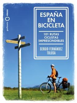 España en bicicleta - Sergio Fernández Tolosa | Planeta de Libros