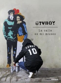 TvBoy: la calle es mi museo - TVBOY   Planeta de Libros