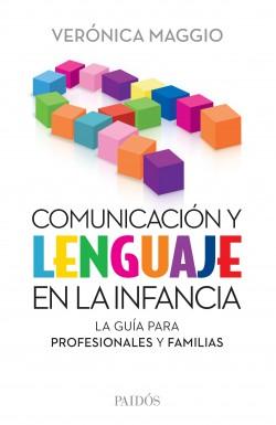 Comunicación y lenguaje en la infancia - Verónica Maggio | Planeta de Libros
