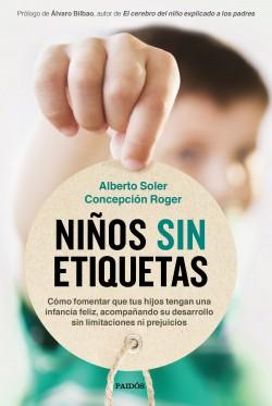 Niños sin etiquetas - Alberto Soler Sarrió,Concepción Roger Sánchez | Planeta de Libros