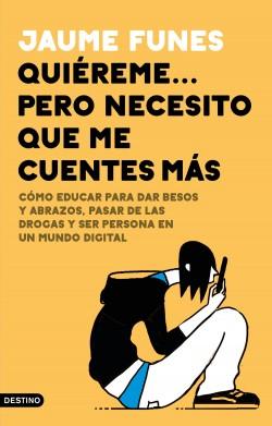 Quiéreme... pero necesito que me cuentes más - Jaume Funes | Planeta de Libros