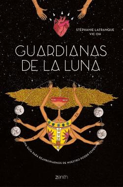Guardianas de la luna - Stéphanie Lafranque y Vic Oh | Planeta de Libros