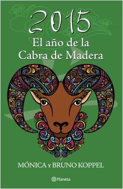 2015 El año de la cabra de madera - Mónica Koppel,Bruno Koppel | Planeta de Libros