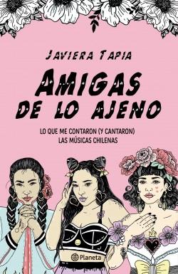 Amigas de lo ajeno - Javiera Tapia | Planeta de Libros