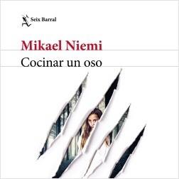 Cocinar un oso - Mikael Niemi | Planeta de Libros