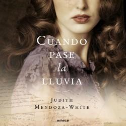 Cuando pase la lluvia - Judith Mendoza White | Planeta de Libros