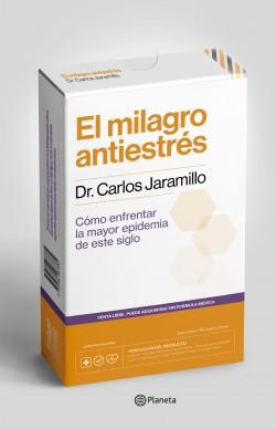 El milagro antiestrés - Dr. Carlos Jaramillo | Planeta de Libros