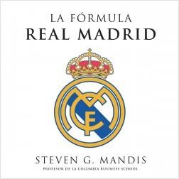 La fórmula Real Madrid - Steven G.Mandis | Planeta de Libros