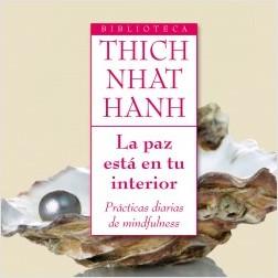 La paz está en tu interior - Thich Nhat Hanh | Planeta de Libros