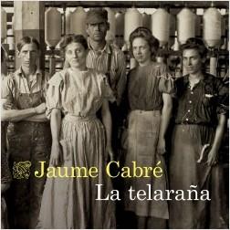 La telaraña - Jaume Cabré | Planeta de Libros
