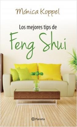 Los mejores tips de feng shui - Mónica Koppel | Planeta de Libros