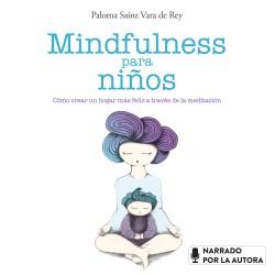 Mindfulness para niños - Paloma Sainz Martínez Vara de Rey | Planeta de Libros