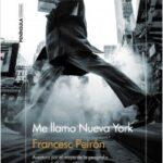 Me llamo Nueva York – Francesc Peirón   Descargar PDF