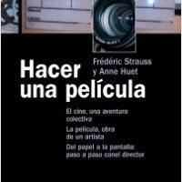 Hacer una película – Frédéric Strauss,Anne Huet | Descargar PDF