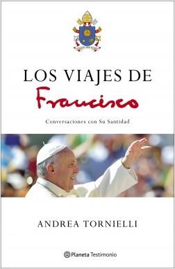 Los viajes de Francisco (Estampación Cono sur) – Andrea Tornielli | Descargar PDF