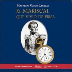 El mariscal que vivió de prisa – Mauricio Vargas | Descargar PDF
