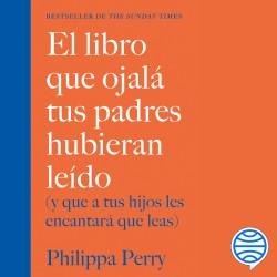 El vademécum que ojalá tus padres hubieran conocedor – Philippa Perry | Descargar PDF