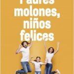 Padres molones, niños felices – Charlotte Ducharme   Descargar PDF