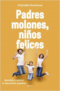 Padres molones, niños felices – Charlotte Ducharme | Descargar PDF