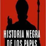 Historia negra de los papas – Javier García Blanco | Descargar PDF