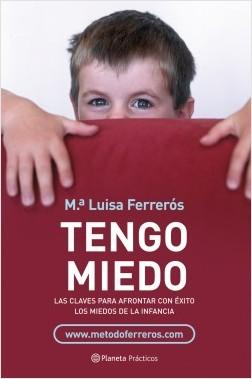 Tengo miedo - María Luisa Ferrerós | Planeta de Libros