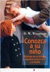Conozca a su niño - Donald W. Winnicott | Planeta de Libros