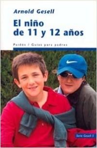 El Niño de 11 y 12 años - Arnold Gesell | Planeta de Libros