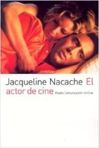 El actor de cine - Jacqueline Nacache | Planeta de Libros
