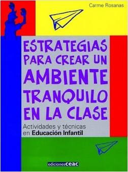 Estrategias para crear un ambiente tranquilo en la - Carmen Rosanas Marti | Planeta de Libros