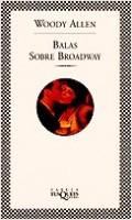 Balas sobre Broadway - Woody Allen | Planeta de Libros