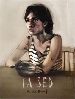 La Sed - Paula Bonet | Planeta de Libros