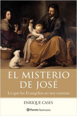 El misterio de José - Enrique Cases | Planeta de Libros