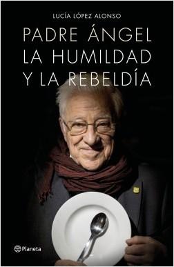 Padre Ángel - Lucía López,Padre Ángel | Planeta de Libros