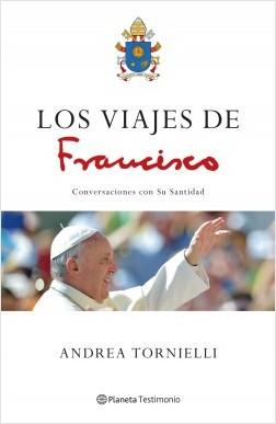 Los viajes de Francisco - Andrea Tornielli,Papa Francisco | Planeta de Libros