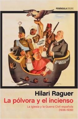 La pólvora y el incienso - Hilari Raguer Suñer | Planeta de Libros