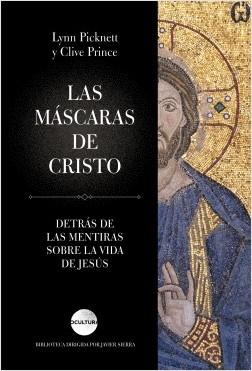 Las máscaras de Cristo - Clive Prince,Lynn Picknett | Planeta de Libros