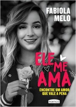 Ele me ama - Fabiola Melo | Planeta de Libros