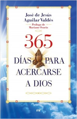 365 días para acercarse a Dios - Padre José | Planeta de Libros