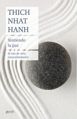Sintiendo la paz - Thich Nhat Hanh | Planeta de Libros