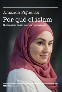 Por qué el islam - Amanda Figueras | Planeta de Libros