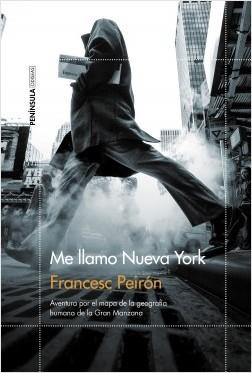 Me llamo Nueva York - Francesc Peirón | Planeta de Libros