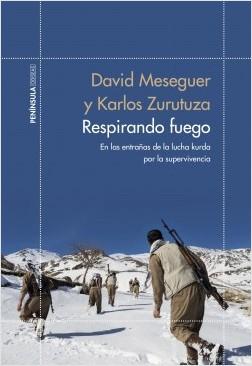 Respirando fuego - David Meseguer,Karlos Zurutuza | Planeta de Libros