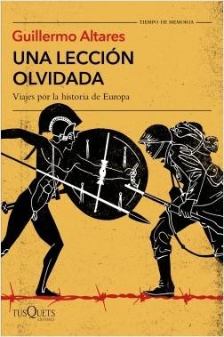Una lección olvidada - Guillermo Altares | Planeta de Libros